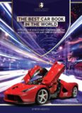 The Best Car Book in The World  Exploring the World's Most Expensive Cars, The World's Rarest Cars, and Cars of the Future