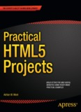 Practical HTML 5 Projects
