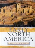 Historical Dictionary of Early North America (Historical Dictionaries of Ancient Civilizations and Historical Eras)