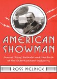 "American Showman: Samuel ""Roxy"" Rothafel and the Birth of the Entertainment Industry"