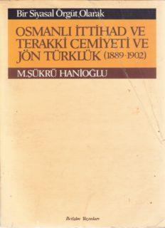 Bir Siyasal Örgüt Olarak  Osmanlı İttihad ve Terakki Cemiyeti ve Jön Türklük (1889-1902)