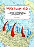 War Plan Red : the United States' secret plan to invade Canada and Canada's secret plan to invade