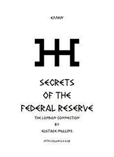 Eustace Mullins - SECRETS of the Federal Reserve Bank