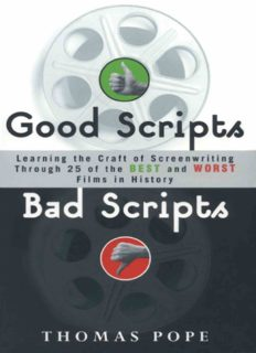 Good Scripts, Bad Scripts: Learning the Craft of Screenwriting Through 25 of the Best and Worst Films in Hi story