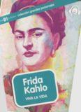 Frida Kahlo: Viva la vida (B1)