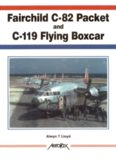 Fairchild C-82 Packet and C-119 Flying Boxcar (Aerofax)