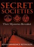Secret Societies : Their Mysteries Revealed