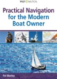 Practical Navigation for the Modern Boat Owner (Wiley Nautical)