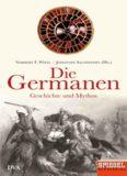 Die Germanen: Geschichte und Mythos - Ein SPIEGEL-Buch (German Edition)