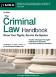 The Criminal Law Handbook: Know Your Rights, Survive the System, 12th Edition