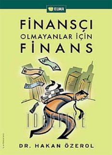 Finansçı olmayanlar için finans - Hakan Özerol
