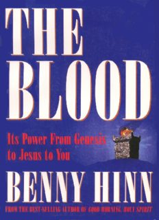 The Blood: Its Power from Genesis to Jesus to You