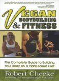 Vegan bodybuilding and fitness : the complete guide to building your body on a plant-based diet