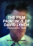 The film paintings of David Lynch : challenging film theory