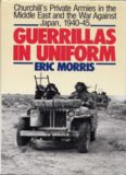 Guerrillas in Uniform: Churchill's Private Armies in the Middle East and the War Against Japan