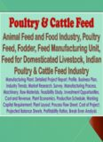 Poultry & Cattle Feed, Animal Feed and Food Industry, Poultry Feed, Fodder, Feed Manufacturing