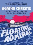 The Floating Admiral - Agatha Christie, Dorothy L Sayers, G K Chesterton, et al
