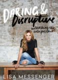 Daring & Disruptive: Unleashing the Entrepreneur
