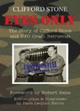 Eyes Only: The Story of Clifford Stone and UFO Crash Retrievals