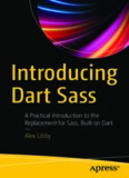 Introducing Dart Sass: A Practical Introduction to the Replacement for Sass, Built on Dart