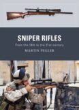 Sniper Rifles: From the 19th to the 21st Century (Osprey Weapon)