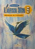 L'oiseau bleu 5: Méthode de français