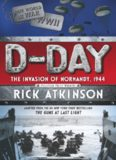 D-Day. The Invasion of Normandy, 1944
