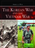 The Korean War and the Vietnam War: People, Politics, and Power (America at War)