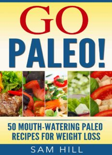 Paleo Weight Loss The Ultimate Paleo Diet Cookbook: Top 50 Simple, Delicious, Exciting, Low Calorie And Nutritious Meals: Paleo Diet Cooking: Healthy Gluten ... Free Recipes (Awesome Paleo Recipes Book 2)