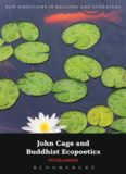 John Cage and Buddhist Ecopoetics: John Cage and the Performance of Nature