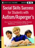 Social Skills Success for Students with Autism / Asperger's: Helping Adolescents on the Spectrum