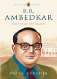 B R Ambedkar: Saviour of the Masses