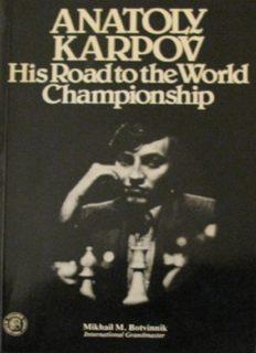 Anatoly Karpov - His Road to the World Championship
