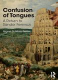 Confusion of Tongues: A Return to Sandor Ferenczi