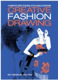 Creative Fashion Drawing  A Complete Guide to Design, Styles and Illustration (Essential Guide