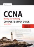 CCNA Routing and Switching Complete Study Guide Exam 100-105, Exam 200-105, Exam 200-125 [2nd Edition]