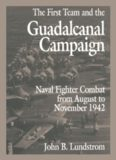 First Team And The Guadalcanal Campaign : Naval Fighter Combat From August To November 1942