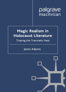 Magic Realism in Holocaust Literature: Troping the Traumatic Real