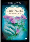 Lois Lowry - The Giver: La Rivincita