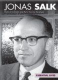 Jonas Salk. Medical Innovator and Polio Vaccine Developer