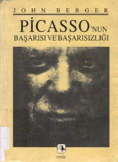 Picasso'nun Başarısı ve Başarısızlığı - John Berger