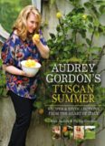 Audrey Gordon's Tuscan Summer: Recipes and Recollections from the Heart of Italy. by Audrey Gordon
