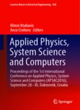 Applied Physics, System Science and Computers : Proceedings of the 1st International Conference on Applied Physics, System Science and Computers (APSAC2016), September 28-30, Dubrovnik, Croatia