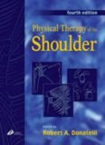 Physical Therapy of the Shoulder, 4th Edition (Clinics in Physical Therapy)