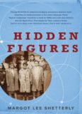 Hidden Figures: The American Dream and the Untold Story of the Black Women Mathematicians Who