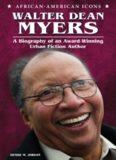 Walter Dean Myers. A Biography of an Award-Winning Urban Fiction Author