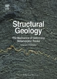 Structural Geology: The Mechanics of Deforming Metamorphic Rocks
