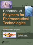 Handbook of polymers for pharmaceutical technologies : volume 3, biodegradable polymers