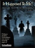 Fortean Times: It Happened to Me vol.1 Real-Life Tales of the Paranormal