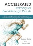 Accelerated Learning for Breakthrough Results. Whole Brain, Person and Systems Approach to Accelerate Learning, Engagement,...